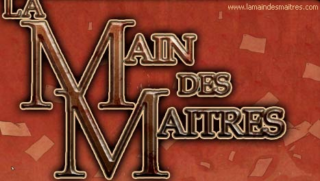 La Main des Ma&icirc;tres
